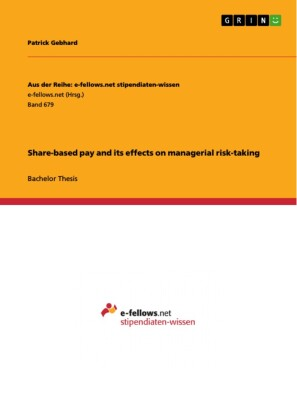 Share-based pay and its effects on managerial risk-taking