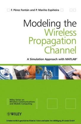 Modelling the Wireless Propagation Channel
