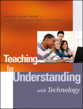 Teaching for Understanding with Technology,