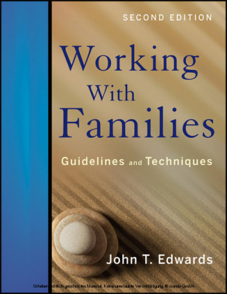 Working With Families: Guidelines and Techniques