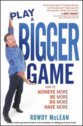 Play A Bigger Game!