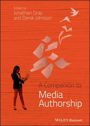 A Companion to Media Authorship