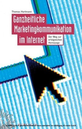 Ganzheitliche Marketingkommunikation im Internet