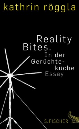 Reality Bites. In der Gerüchteküche
