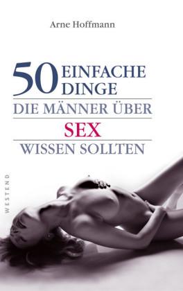 50 einfache Dinge die Männer über Sex wissen sollten