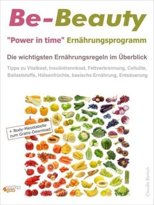 Be-Beauty 'Power in time' Ernährungsprogramm. Die wichtigsten Ernährungsregeln im Überblick.