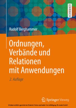 Ordnungen, Verbände und Relationen mit Anwendungen