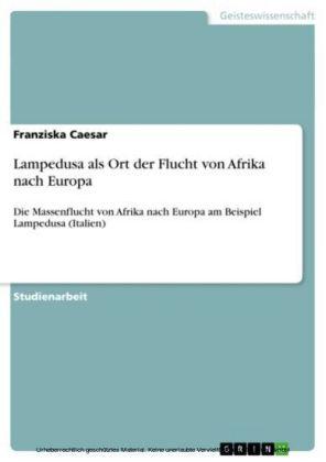 Lampedusa als Ort der Flucht von Afrika nach Europa