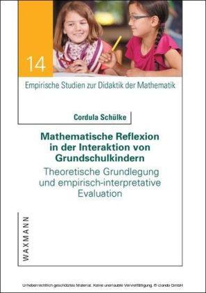 Mathematische Reflexion in der Interaktion von Grundschulkindern