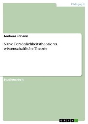 Naive Persönlichkeitstheorie vs. wissenschaftliche Theorie