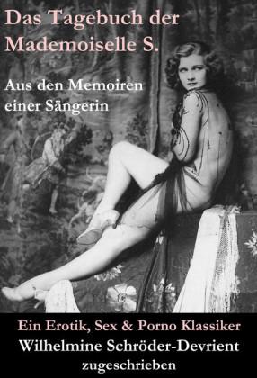 Das Tagebuch der Mademoiselle S. Aus den Memoiren einer Sängerin (Ein Erotik, Sex & Porno Klassiker)
