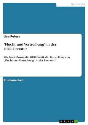 'Flucht und Vertreibung' in der DDR-Literatur
