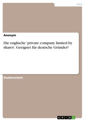 Die englische 'private company limited by shares'. Geeignet für deutsche Gründer?