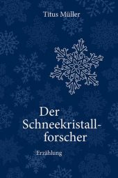 Der Schneekristallforscher Cover