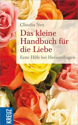 Das kleine Handbuch für die Liebe