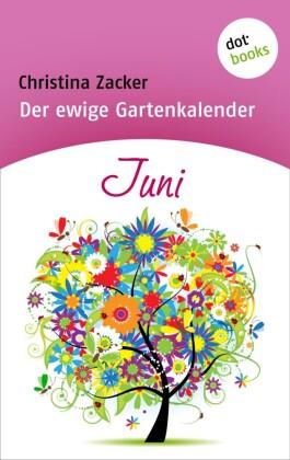 Der ewige Gartenkalender - Band 6: Juni
