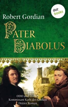 Pater Diabolus: Odo und Lupus, Kommissare Karls des Großen - Dritter Roman