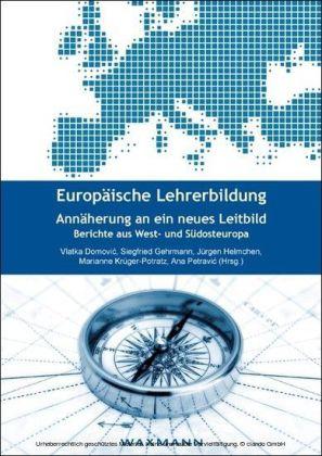 Europäische Lehrerbildung. Annäherung an ein neues Leitbild