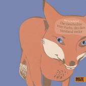 Die Geschichte vom Fuchs, der den Verstand verlor