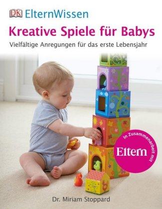 kreative spiele f r babys miriam stoppard 9783831024674 b cher ratgeber gesundheit. Black Bedroom Furniture Sets. Home Design Ideas