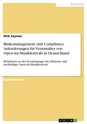 Risikomanagement und Compliance Anforderungen für Veranstalter von Open-Air-Musikfestivals in Deutschland