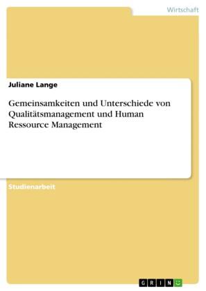 Gemeinsamkeiten und Unterschiede von Qualitätsmanagement und Human Ressource Management