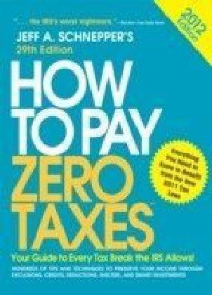 How to Pay Zero Taxes 2012