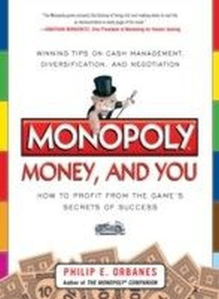 Monopoly, Money, and You