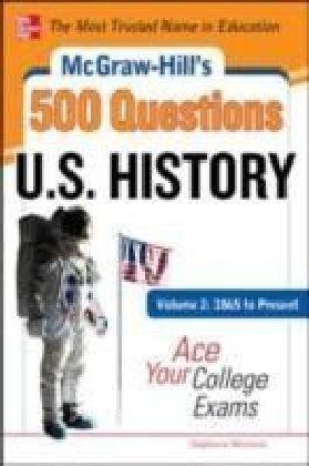 McGraw-Hill's 500 U.S. History Questions, Volume 2