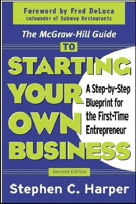 McGraw-Hill Guide to Starting Your Own Business