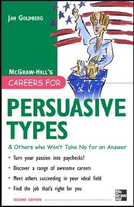 Careers for Persuasive Types & Others who Won't Take No for an Answer