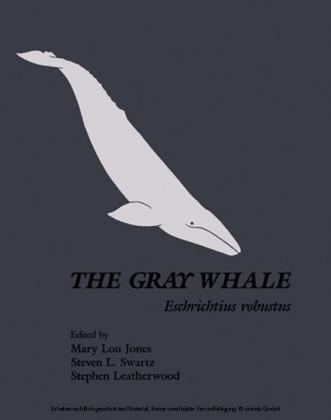 The Gray Whale: Eschrichtius Robustus