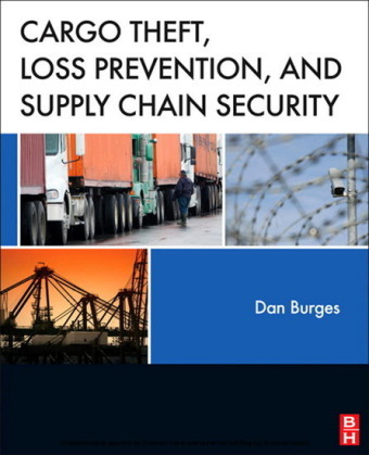 Cargo Theft, Loss Prevention, and Supply Chain Security