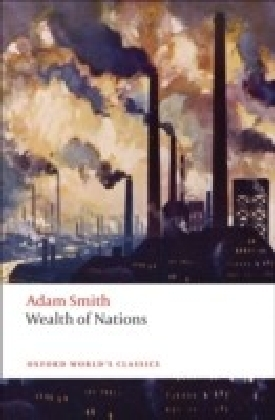 Inquiry into the Nature and Causes of the Wealth of Nations: A Selected Edition