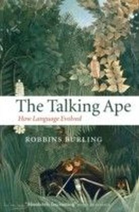 Talking Ape: How Language Evolved