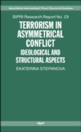 Terrorism in Asymmetrical Conflict: Ideological and Structural Aspects