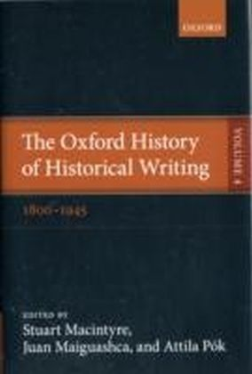 Oxford History of Historical Writing Volume 4