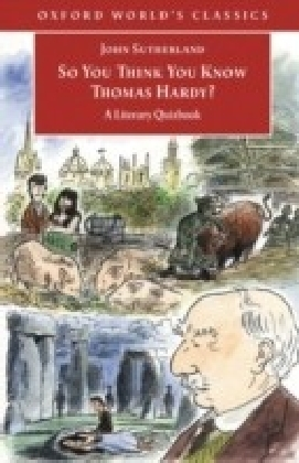So You Think You Know Thomas Hardy?