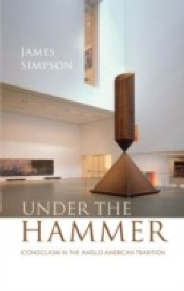 Under the Hammer:Iconoclasm in the Anglo-American Tradition