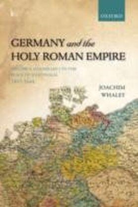 Germany and the Holy Roman Empire Volume I