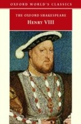 Oxford Shakespeare - King Henry VIII  - or All is True