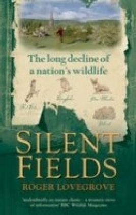Silent Fields:The long decline of a nation's wildlife