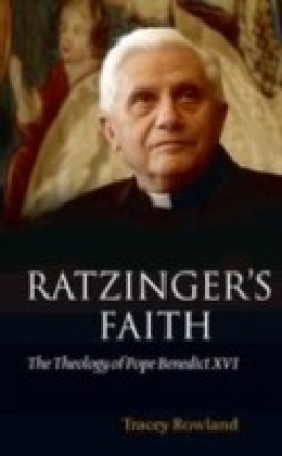 Ratzinger's Faith:The Theology of Pope Benedict XVI