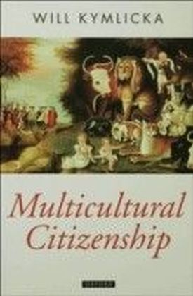Multicultural Citizenship:A Liberal Theory of Minority Rights