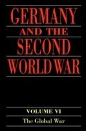 Germany and the Second World War:Volume 6: The Global War