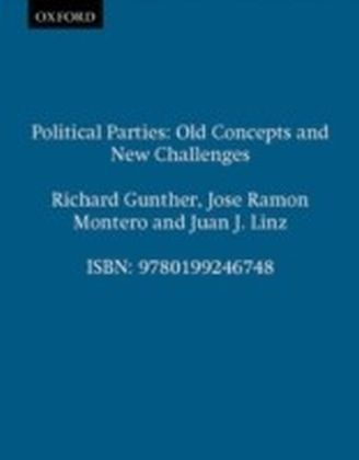 Political Parties Old Concepts and New Challenges