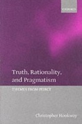 Truth, Rationality, and Pragmatism Themes from Peirce