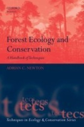 Forest Ecology and Conservation A Handbook of Techniques
