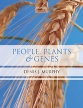 People, Plants and Genes The Story of Crops and Humanity