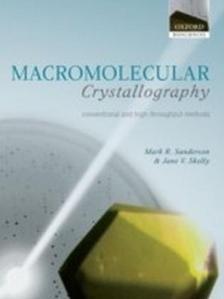 Macromolecular Crystallography conventional and high-throughput methods